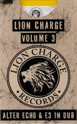 Lion Charge Volume 3: Alter Echo & E3 In Dub