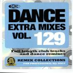 Dance Extra Mixes Vol 129: Remix Collections For Professional DJs (Strictly DJ Only)