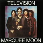 TELEVISION - Marquee Moon (reissue)