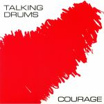 TALKING DRUMS - Courage (reissue)