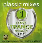 DMC Classic Mixes: I Love Trance Volume 1 (Strictly DJ Only)