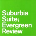 Suburbia Suite: Evergreen Review EP