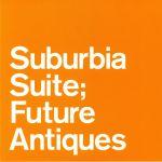 Suburbia Suite: Future Antiques EP
