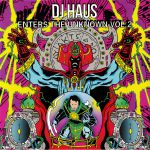 DJ Haus Enters The Unknown Vol 2