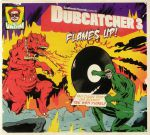 Dubcatcher 3: Flames Up