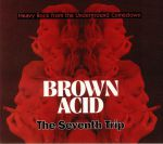 Brown Acid: The Seventh Trip