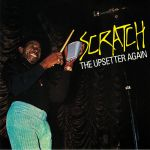 Scratch The Upsetter Again (reissue)