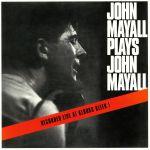 John Mayall Plays John Mayall (mono) (reissue)