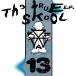 The True Skool EP 13