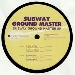 Subway Ground Master EP