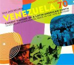 Venezuela 70 Volume 2: Cosmic Visions Of A Latin American Earth: Venezuelan Experimental Rock In The 1970s & Beyond