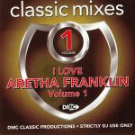 Classic Mixes: I Love Aretha Franklin Vol 1 (Strictly DJ Only)