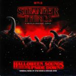 Stranger Things: Halloween Sounds From The Upside Down (Soundtrack)