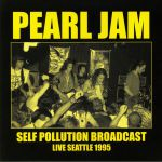 Self Pollution Broadcast: Live Seattle 1995