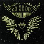 DO OR DIE - Imposible Materia