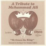A Tribute To Muhammad Ali (We Crown The King) (reissue)