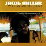Jacob MILLER/VARIOUS - Who Say Jah No Dread: The Classic Augustus Pablo Sessions 1974-75 (remastered)
