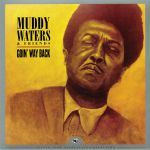 Muddy Waters & Friends: Goin' Way Back (remastered)