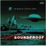 Soundproof: The Sound Of Tomorrow Today!