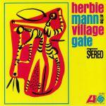Herbie Mann At The Village Gate (reissue)