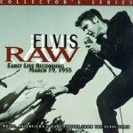 Raw Elvis: Early Live Recording March 19 1955