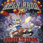 Heroes To Zeros: Anniversary Edition (reissue)