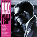 The Very Best Of Ray Charles: What'd I Say