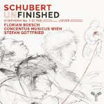 Schubert (Un)finished: Symphony No 7 In B Flat Major (D 759) Lieder With Orchestra