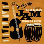 The Complete Cuban Jam Sessions