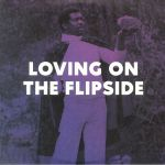 Loving On The Flipside: Sweet Funk & Beat Heavy Ballads 1969-1977 (reissue)