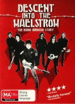 Descent Into The Maelstrom: The Radio Birdman Story