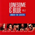 Lonesome & Blue Vol 2: Under The Covers