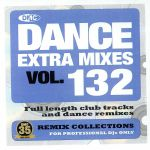 Dance Extra Mixes Vol 132: Remix Collections For Professional DJs Only (Strictly DJ Only)