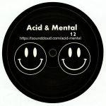 Acid & Mental 12