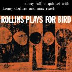 Rollins Plays For Bird (reissue)