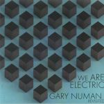 We Are Electric: Gary Numan Revisited