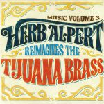 Music Volume 3: Herb Alpert Reimagines The Tijuana Brass