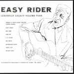 Easy Rider: Leadbelly Legacy Vol 4