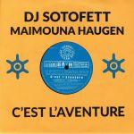 DJ SOTOFETT/MAIMOUNA HAUGEN feat GILB R/HAUGEN INNA DI BU/STILETTI ANA - C'Est L'Aventure
