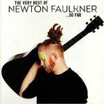 The Very Best Of Newton Faulkner So Far