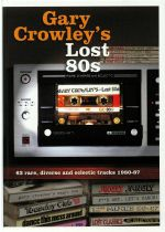 Gary Crowley's Lost 80s