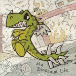 My Dinosaur Life (reissue)