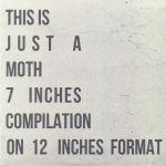 This Is Just A Moth 7 Inches Compilation On 12 Inches Format