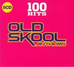 100 Hits: Old Skool Anthems