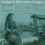 Antologia De Musica Atipica Portuguesa Vol 2: Regioes