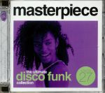 Masterpiece: The Ultimate Disco Funk Collection Volume 27