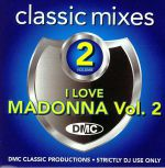 Classic Mixes: I Love Madonna Volume 2  (Strictly DJ Only)