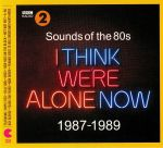 BBC Radio 2: Sounds Of The 80s I Think We're Alone Now 1987-1989