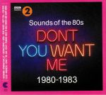 BBC Radio 2: Sounds Of The 80s Don't You Want Me 1980-1983