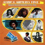 Africa Airways Five: Brace Brace Boogie 1976-1982